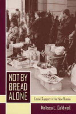 Not by Bread Alone by Melissa Caldwell
