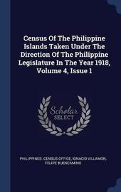 Census of the Philippine Islands Taken Under the Direction of the Philippine Legislature in the Year 1918, Volume 4, Issue 1 by Philippines Census Office image