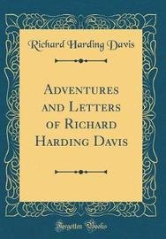 Adventures and Letters of Richard Harding Davis (Classic Reprint) by Richard Harding Davis image