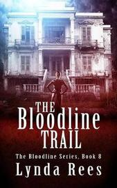 The Bloodline Trail by Lynda Rees