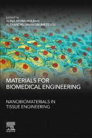 Materials for Biomedical Engineering: Nanobiomaterials in Tissue Engineering by Grumezescu