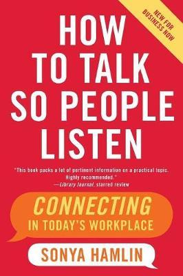 How to Talk So People Listen by Sonya Hamlin image