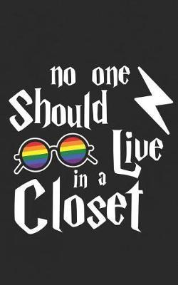 No One Should Live in a Closet by Live Closet
