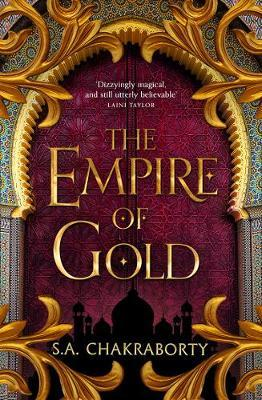 The Empire of Gold by S A Chakraborty