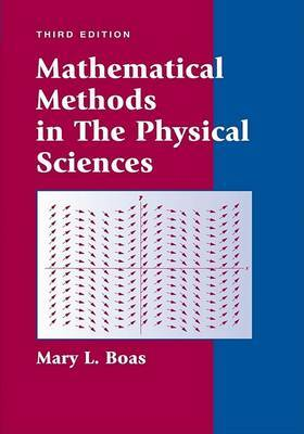 Mathematical Methods in the Physical Sciences by M.L. Boas image