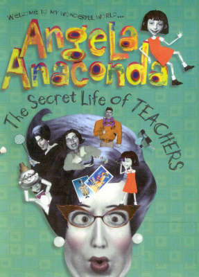 The Angela Anaconda: the Secret Life of Teachers