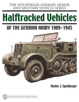 Halftracked Vehicles of the German Army 1909-1945 by Walter J. Spielberger image
