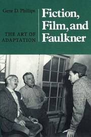 Fiction, Film, and Faulkner by Gene D Phillips