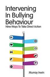 Intervening in Bullying Behaviour by Murray Irwin