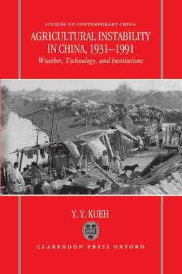 Agricultural Instability in China, 1931-1990 by Y.Y. Kueh