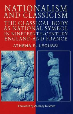 Nationalism and Classicism by Athena S Leoussi