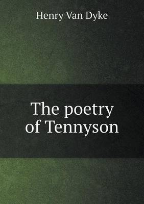 The Poetry of Tennyson by Henry Van Dyke