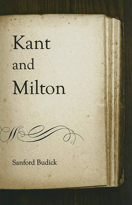 Kant and Milton by Sanford Budick