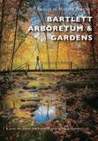 Bartlett Arboretum & Gardens by S Jane Von Trapp