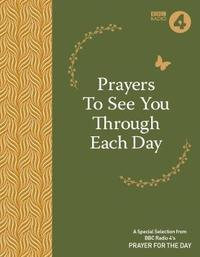 Prayers to See You Though Each Day by BBC Radio 4