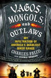 Vagos, Mongols, and Outlaws by Charles M. Falco