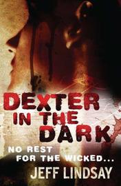 Dexter in the Dark (Dexter #3) by Jeff Lindsay image
