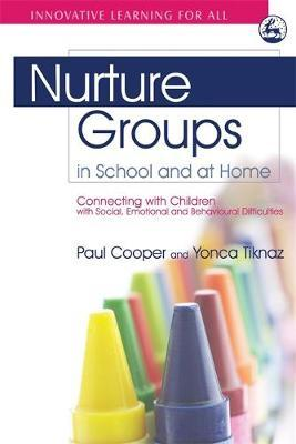 Nurture Groups in School and at Home by Paul Cooper