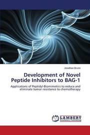 Development of Novel Peptide Inhibitors to Bag-1 by Brunn Jonathan