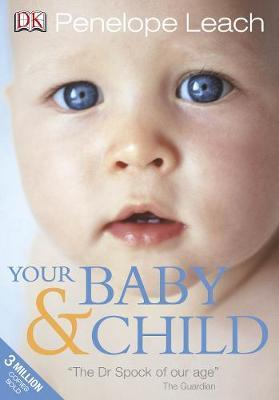 Your Baby and Child by Penelope Leach image