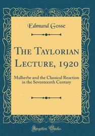The Taylorian Lecture, 1920 by Edmund Gosse