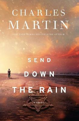 Send Down The Rain by Charles Martin image