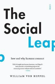 The Social Leap: how and why humans connect by William Von Hippel