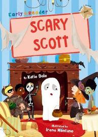 Scary Scott (Gold Early Reader) by Katie Dale