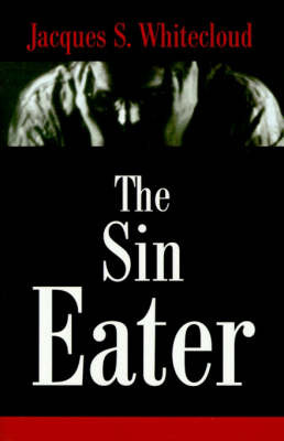 The Sin Eater by Jacques S. Whitecloud image