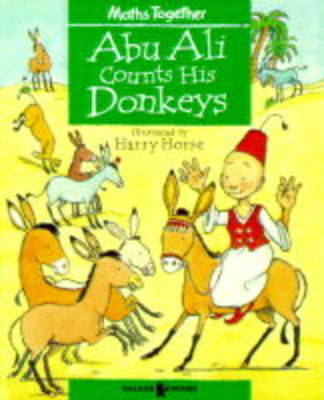 Mathematics Together: Green Set: Abu Ali Counts His Donkeys by D.V. Woerhom image