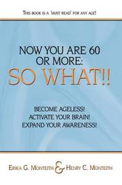 Now You are 60 or More by Erika G. Monteith image