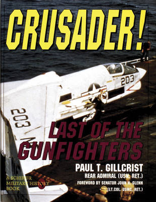 Crusader! Last of the Gunfighters by Paul,T. Gillcrist
