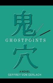 Ghost Points by Geffrey Von Gerlach