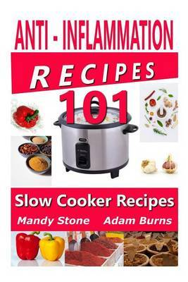 Anti Inflammation Recipes - 101 Slow Cooker Recipes by Mandy Stone image