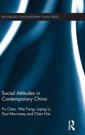 Social Attitudes in Contemporary China by Paul Morrissey
