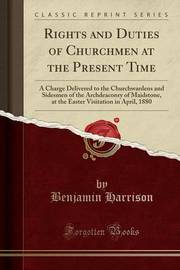 Rights and Duties of Churchmen at the Present Time by Benjamin Harrison