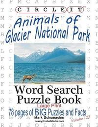 Circle It, Animals of Glacier National Park, Large Print, Word Search, Puzzle Book by Lowry Global Media LLC image