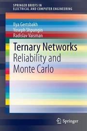 Ternary Networks by Ilya Gertsbakh