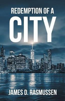 Redemption of a City by James D Rasmussen