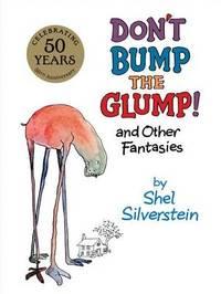 Don't Bump the Glump! by Shel Silverstein