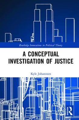 A Conceptual Investigation of Justice by Kyle Johannsen image