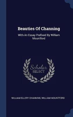 Beauties of Channing by William Ellery Channing image