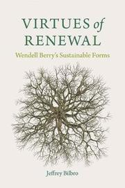 Virtues of Renewal by Jeffrey Bilbro image