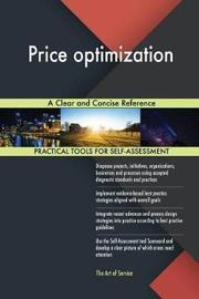 Price Optimization a Clear and Concise Reference by Gerardus Blokdyk