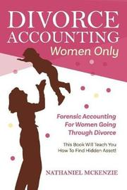 Divorce Accounting Women Only by Nathaniel McKenzie image