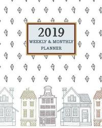 2019 Weekly & Monthly Planner by Gladys C Spencer