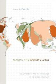 Making the World Global by Isaac A. Kamola