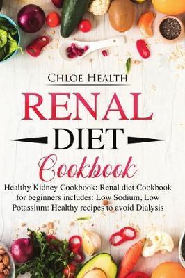 Renal Diet Cookbook by Chloe Health