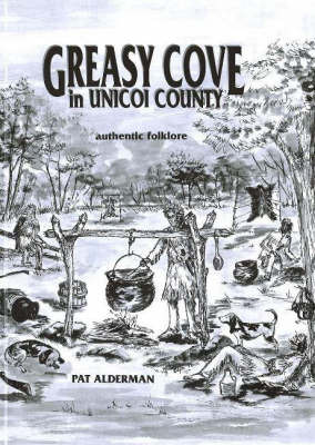Greasy Cove in Unicoi County: Authentic Folklore by Pat Alderman image