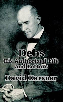 Debs: His Authorized Life and Letters by David Karsner image